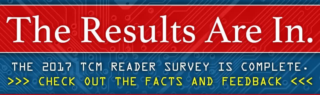 2017 TCM Reader Survey Results