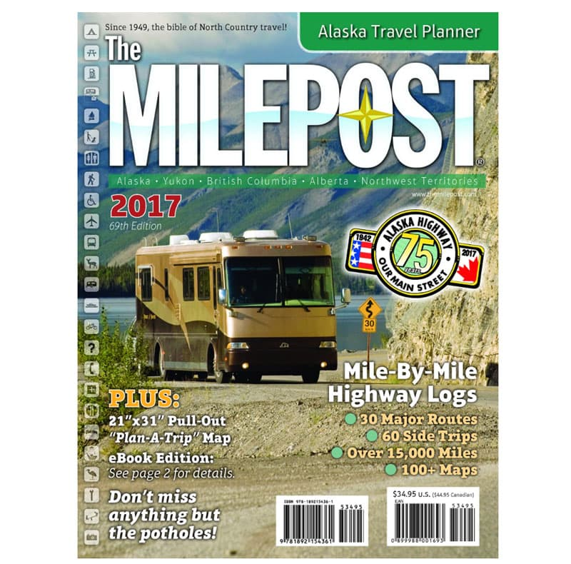 2017 Milepost, Alaska and Canada guide book