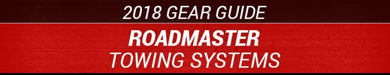 2018 Roadmaster Towing Systems