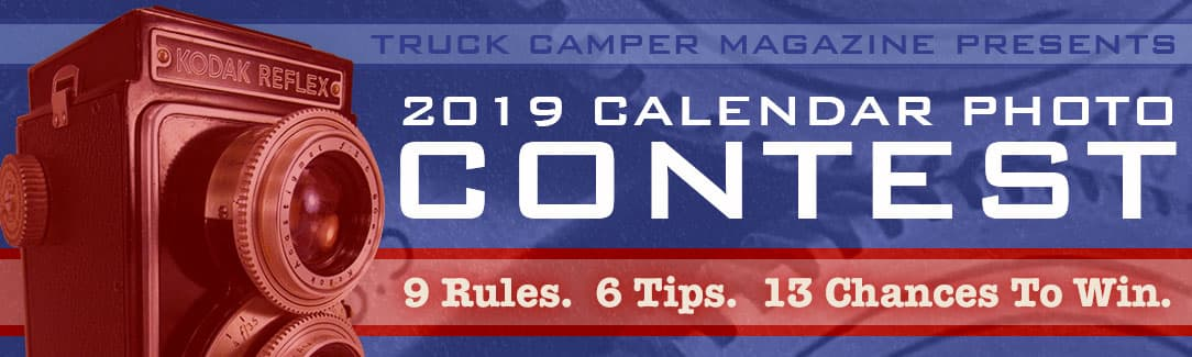 The 12th annual Truck Camper Magazine calendar contest is now open. Here are the competition details, contest rules, and six proven ways to win.