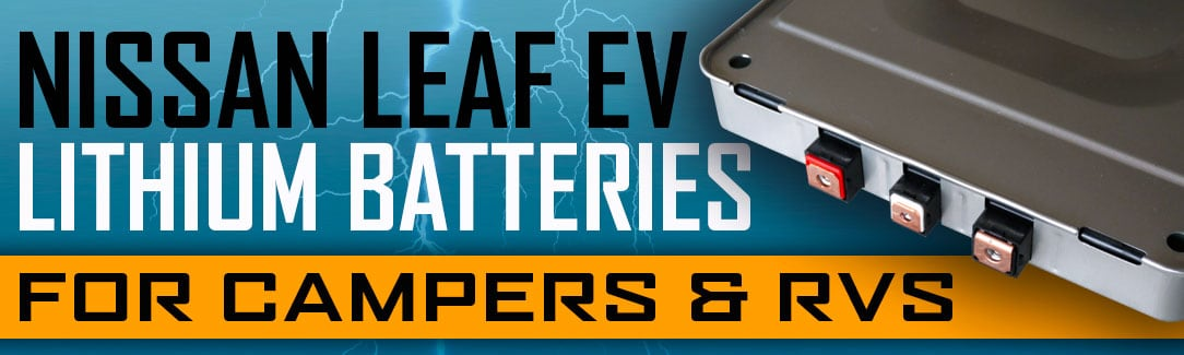 Nissan Leaf EV Batteries For RVs and Campers
