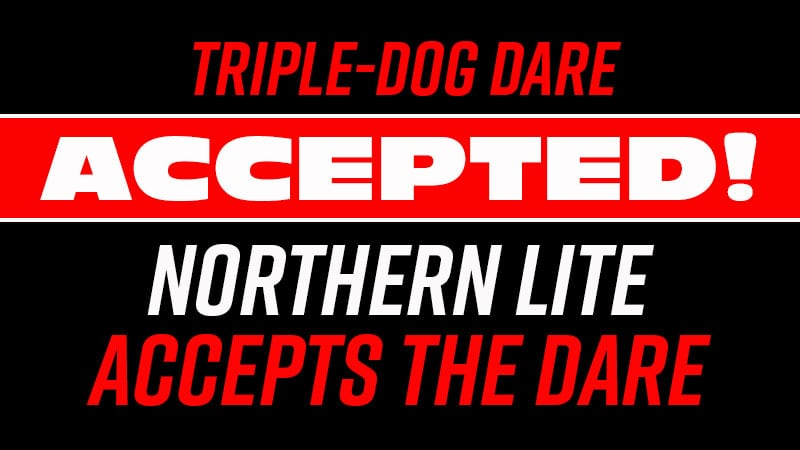Triple Dare Accepted Northern Lite