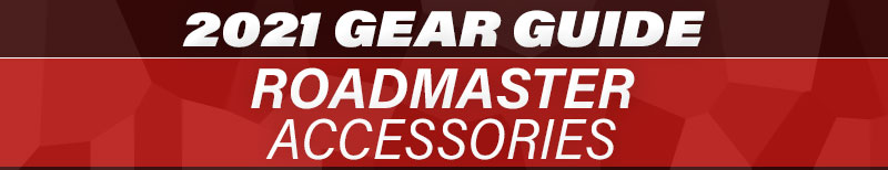 2021 Gear Guide Roadmaster Accessories