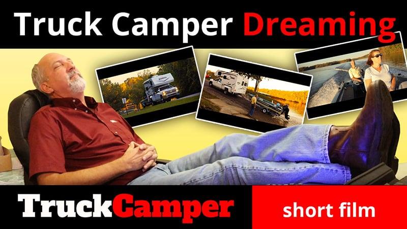 VIDEO: Truck Camper Dreaming - Truck Camper Magazine