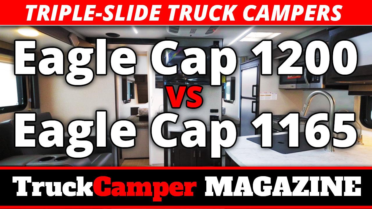 VIDEO: Eagle Cap 1165 vs Eagle Cap 1200 - Truck Camper Magazine