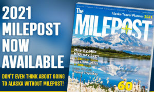 2021 The Milepost Alaska Guide