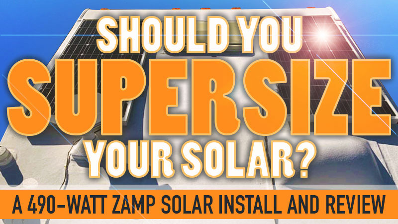 Should You Supersize Your Solar? - Truck Camper Magazine