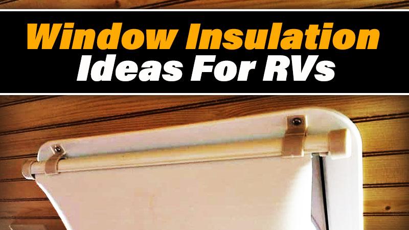 Window insulation ideas for RVs