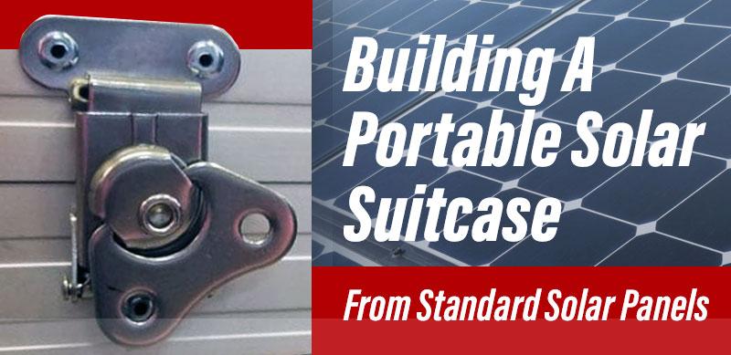 Building A Solar Suitcase