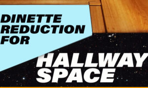 Dinette Reduction For Hallway Space