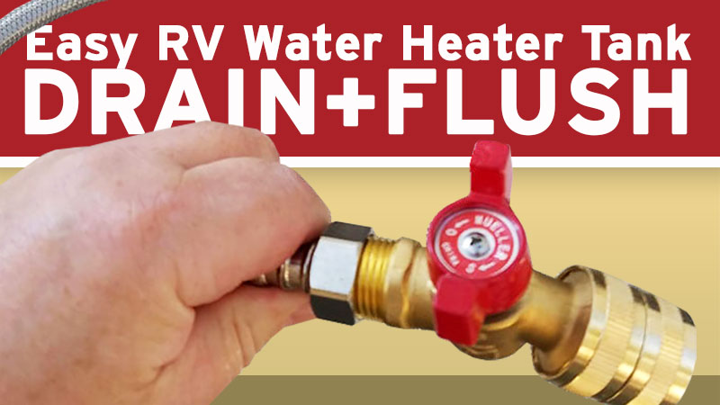 Easy RV Water Heater Drain and Flush