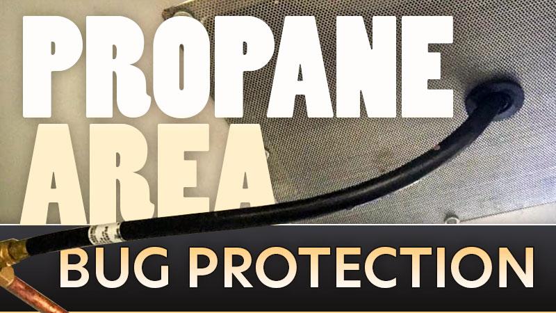 RV Propane Bug Protection