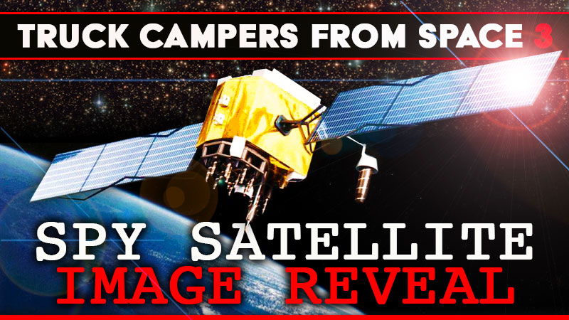 Truck Campers From Space 3 Reveal