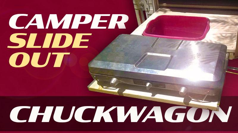 Camper Slide Chuckwagon
