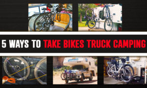 5 Ways To Take Bikes Truck Camping