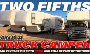 Two Fifth Wheels And A Truck Camper