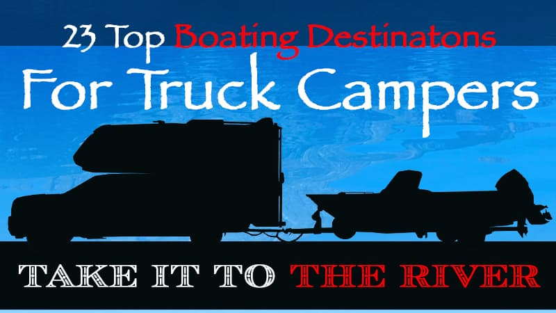 Boating Destinations For Truck Campers