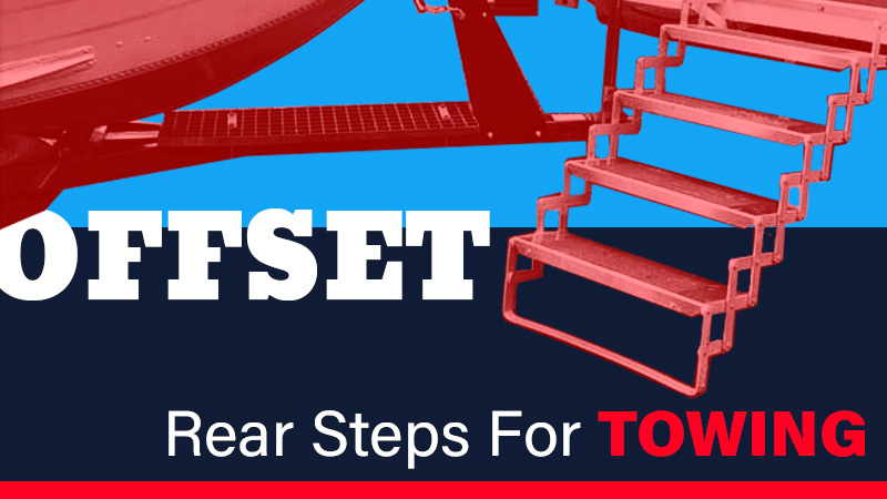 Offset Rear Steps For Towing