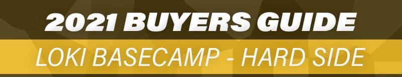 2021 Buyers Guide LOKI Basecamp