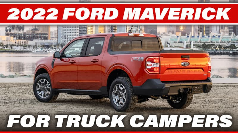 2022 Ford Maverick For Truck Campers