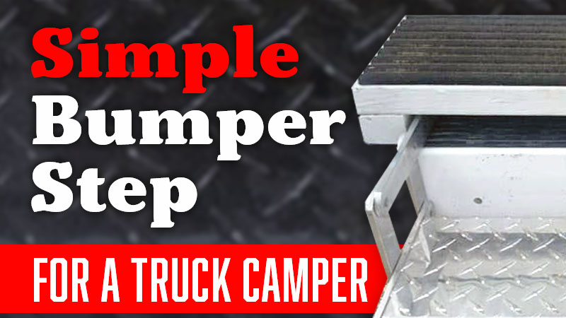 Simple Bumper Steps For A Truck Camper