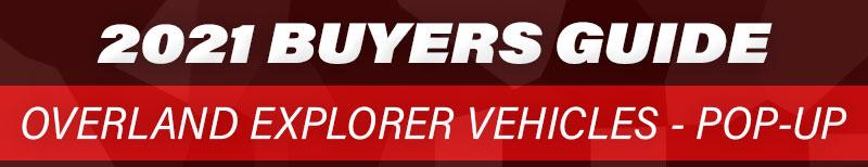 2021 Overland Explorer Vehickles Buyers Guide Banner