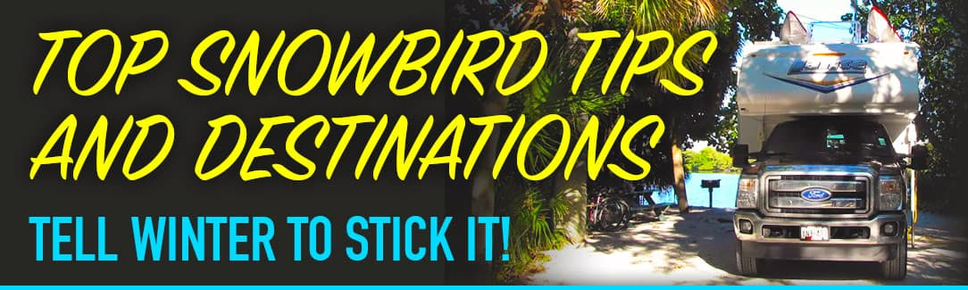 Top Snowbird Tips and Destinations
