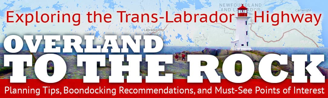 Canada's Atlantic Provinces via the Trans-Labrador Highway