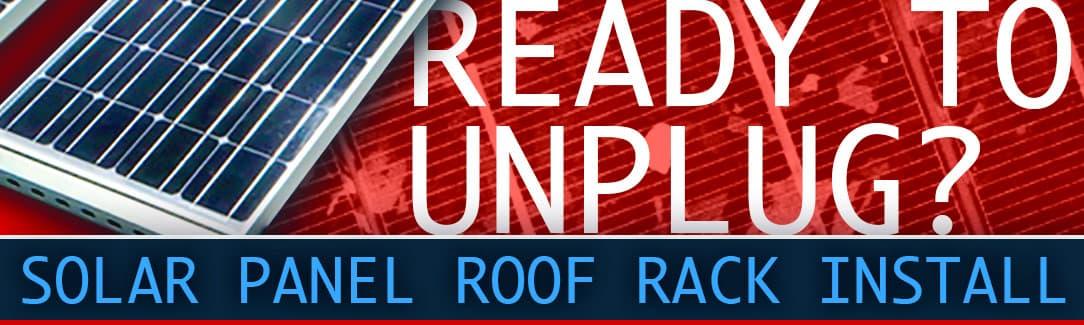 Solar Panel Roof Rack Camper Installation