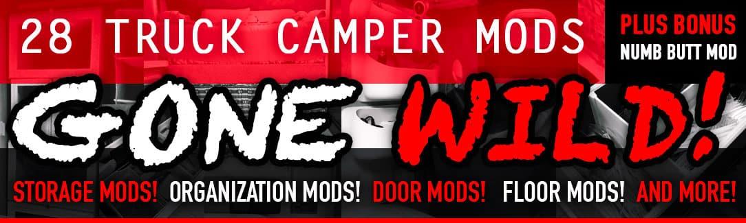 Truck Camper Mods Gone Wild