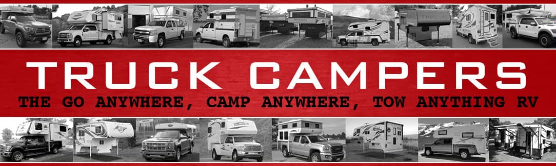 Truck Campers are the Camp Anywhere, Tow Anything RV