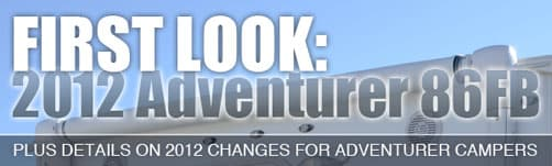 First Look at the 2012 Adventurer 86FB