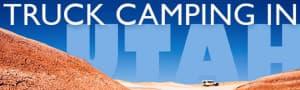 truck-camping-utah-four-wheel-camper